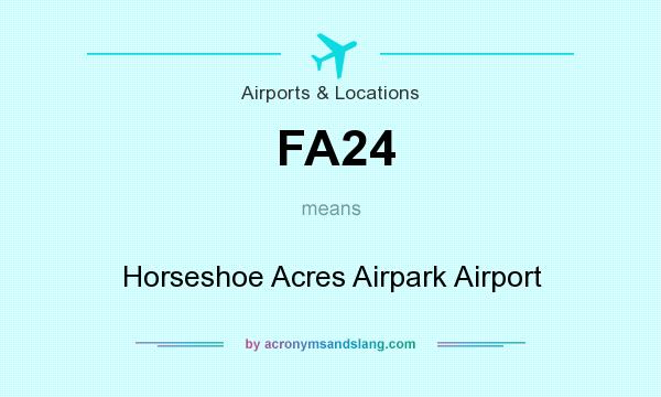 What does FA24 mean? It stands for Horseshoe Acres Airpark Airport