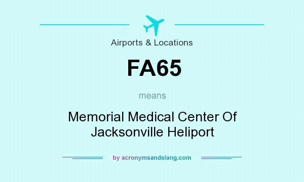 What does FA65 mean? It stands for Memorial Medical Center Of Jacksonville Heliport