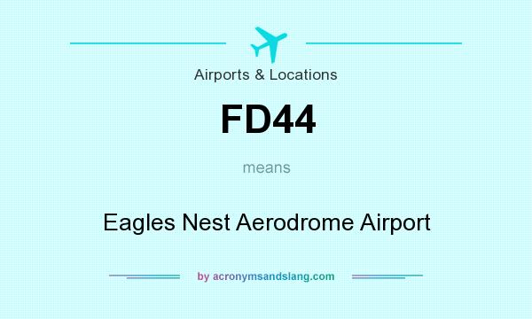 What does FD44 mean? It stands for Eagles Nest Aerodrome Airport