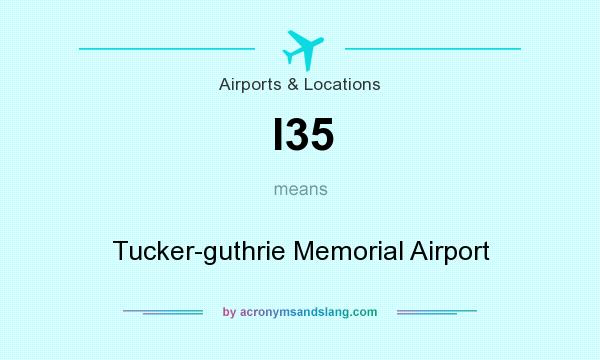 What does I35 mean? It stands for Tucker-guthrie Memorial Airport