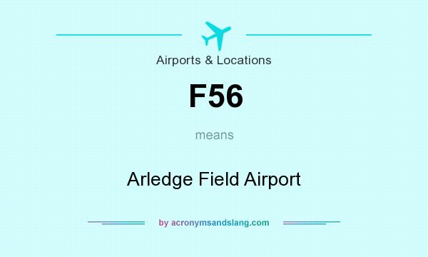 What does F56 mean? It stands for Arledge Field Airport