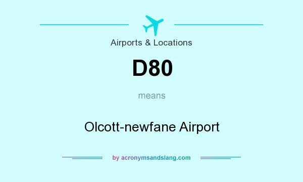 What does D80 mean? It stands for Olcott-newfane Airport