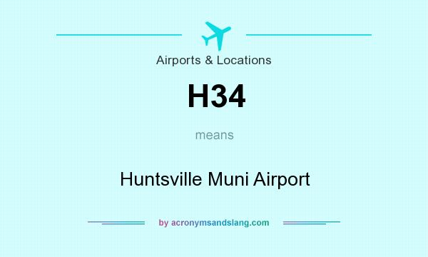 What does H34 mean? It stands for Huntsville Muni Airport