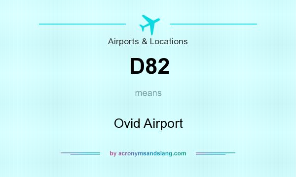What does D82 mean? It stands for Ovid Airport