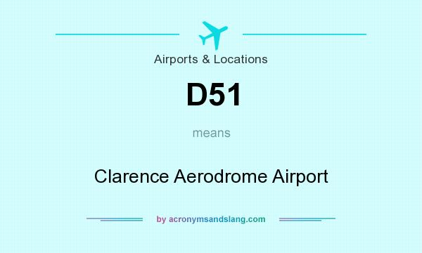 What does D51 mean? It stands for Clarence Aerodrome Airport
