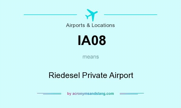 What does IA08 mean? It stands for Riedesel Private Airport