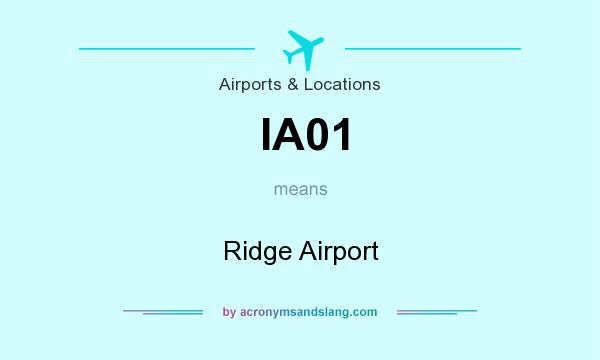 What does IA01 mean? It stands for Ridge Airport