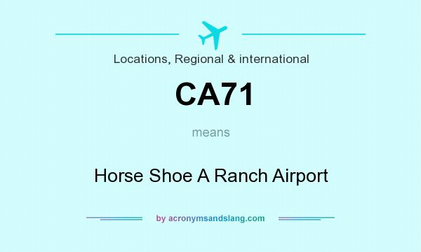 What does CA71 mean? It stands for Horse Shoe A Ranch Airport