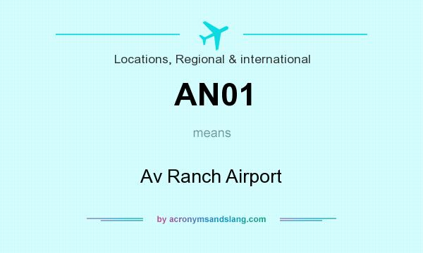 What does AN01 mean? It stands for Av Ranch Airport