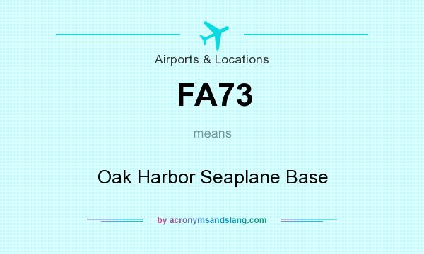 What does FA73 mean? It stands for Oak Harbor Seaplane Base