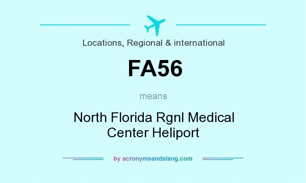 What does FA56 mean? It stands for North Florida Rgnl Medical Center Heliport