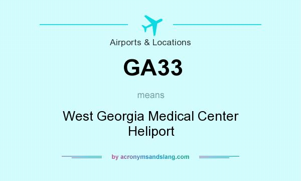 What does GA33 mean? It stands for West Georgia Medical Center Heliport