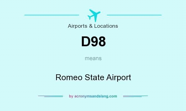 What does D98 mean? It stands for Romeo State Airport