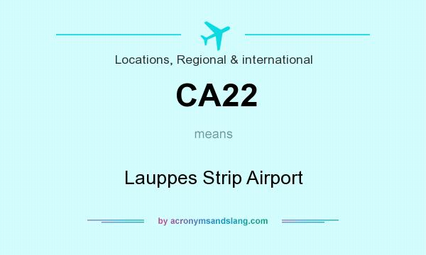 What does CA22 mean? It stands for Lauppes Strip Airport