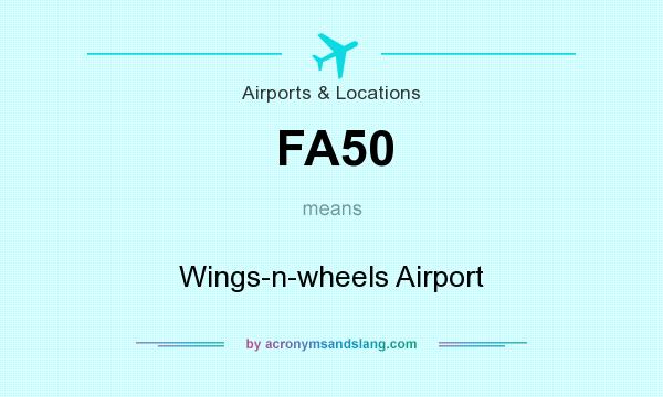 What does FA50 mean? It stands for Wings-n-wheels Airport