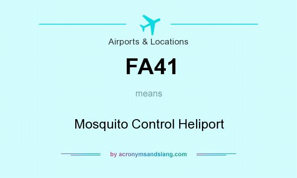 What does FA41 mean? It stands for Mosquito Control Heliport