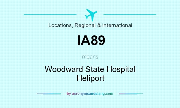 What does IA89 mean? It stands for Woodward State Hospital Heliport