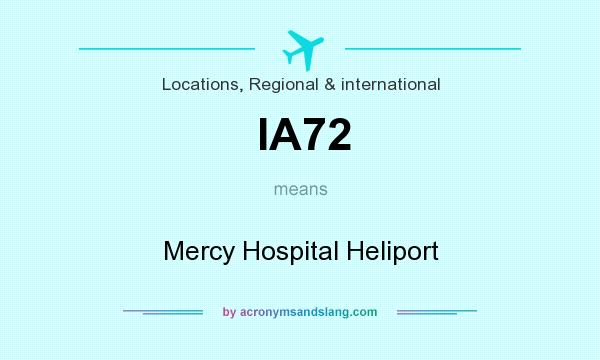 What does IA72 mean? It stands for Mercy Hospital Heliport