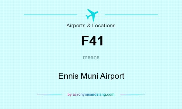 What does F41 mean? It stands for Ennis Muni Airport