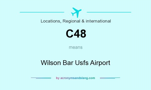 What does C48 mean? It stands for Wilson Bar Usfs Airport