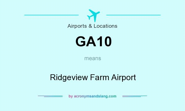 What does GA10 mean? It stands for Ridgeview Farm Airport