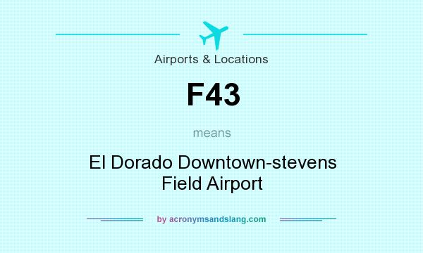 What does F43 mean? It stands for El Dorado Downtown-stevens Field Airport