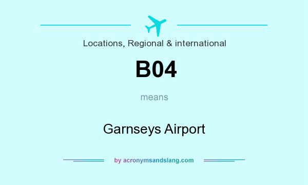 What does B04 mean? It stands for Garnseys Airport