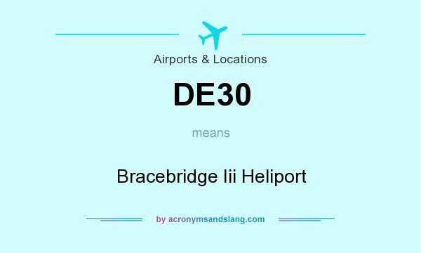 What does DE30 mean? It stands for Bracebridge Iii Heliport