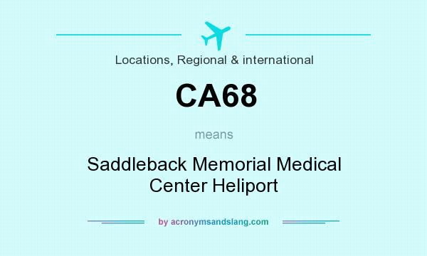 What does CA68 mean? It stands for Saddleback Memorial Medical Center Heliport