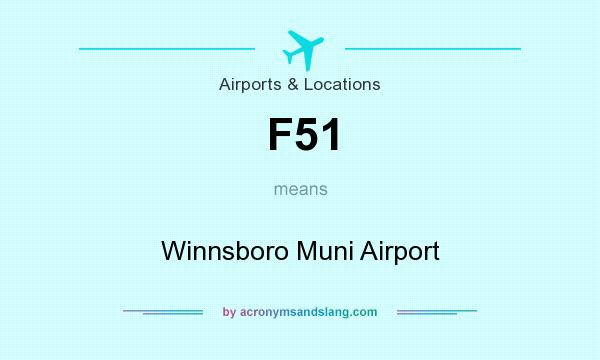 What does F51 mean? It stands for Winnsboro Muni Airport