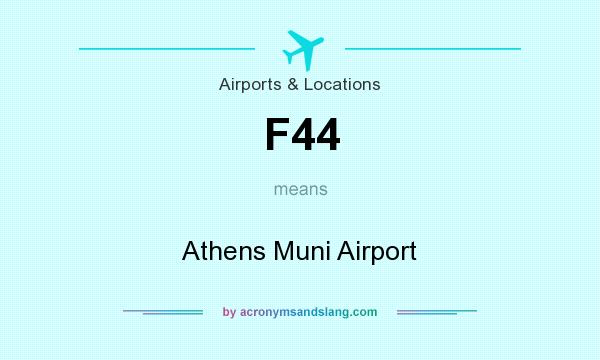 What does F44 mean? It stands for Athens Muni Airport