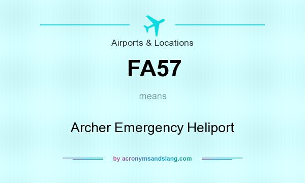 What does FA57 mean? It stands for Archer Emergency Heliport