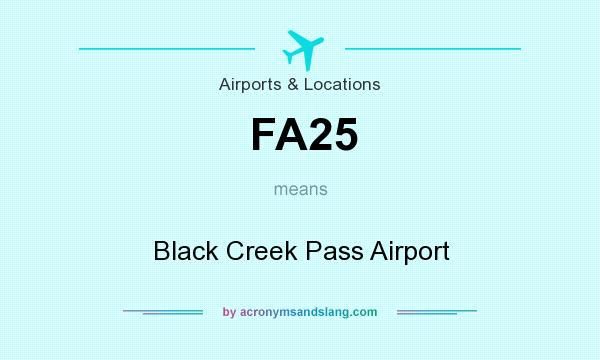 What does FA25 mean? It stands for Black Creek Pass Airport