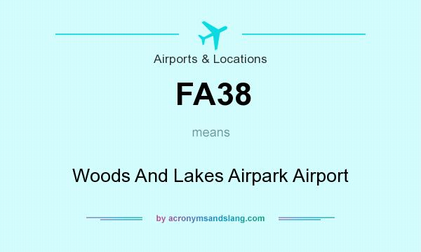 What does FA38 mean? It stands for Woods And Lakes Airpark Airport
