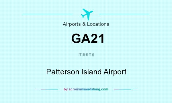 What does GA21 mean? It stands for Patterson Island Airport