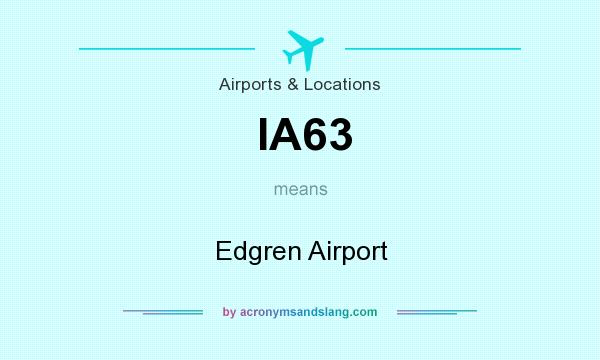 What does IA63 mean? It stands for Edgren Airport