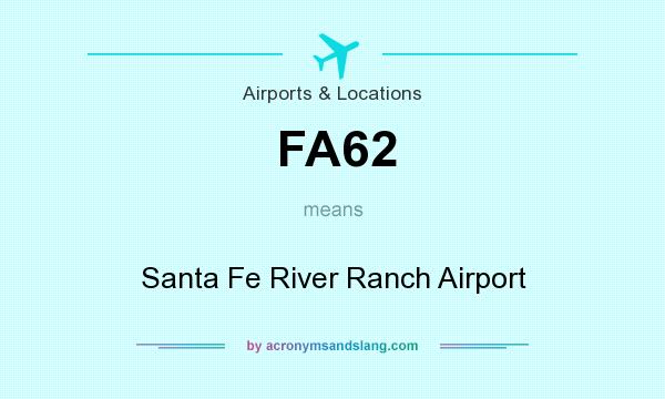 What does FA62 mean? It stands for Santa Fe River Ranch Airport