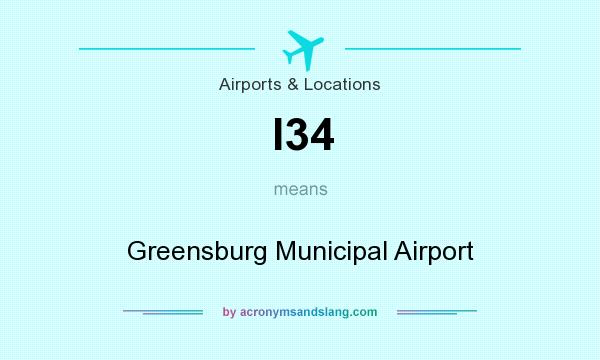 What does I34 mean? It stands for Greensburg Municipal Airport