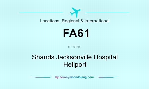 What does FA61 mean? It stands for Shands Jacksonville Hospital Heliport