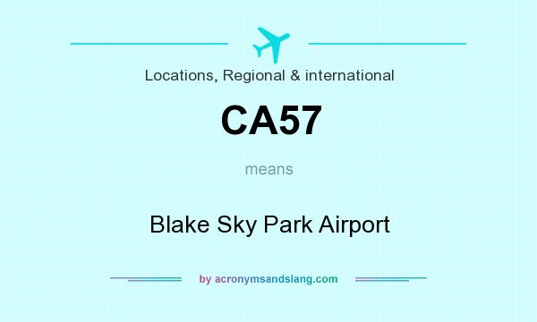 What does CA57 mean? It stands for Blake Sky Park Airport