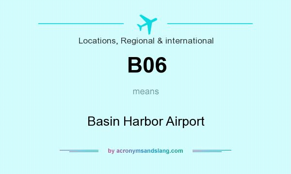 What does B06 mean? It stands for Basin Harbor Airport
