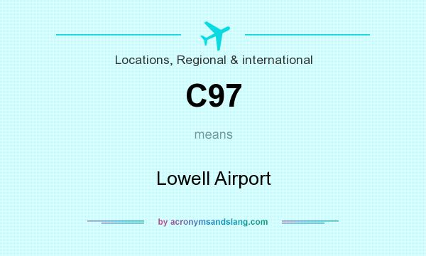 What does C97 mean? It stands for Lowell Airport