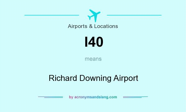 What does I40 mean? It stands for Richard Downing Airport