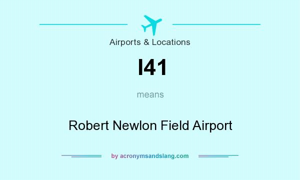 What does I41 mean? It stands for Robert Newlon Field Airport
