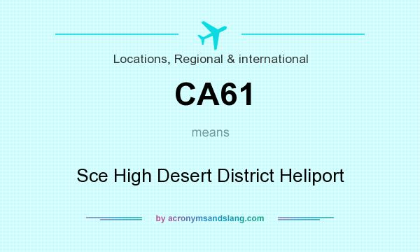 What does CA61 mean? It stands for Sce High Desert District Heliport