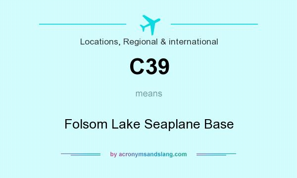 What does C39 mean? It stands for Folsom Lake Seaplane Base
