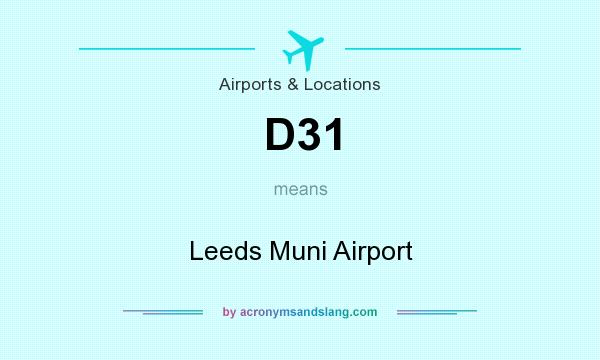 What does D31 mean? It stands for Leeds Muni Airport