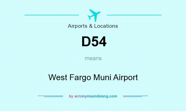 What does D54 mean? It stands for West Fargo Muni Airport