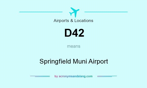 What does D42 mean? It stands for Springfield Muni Airport