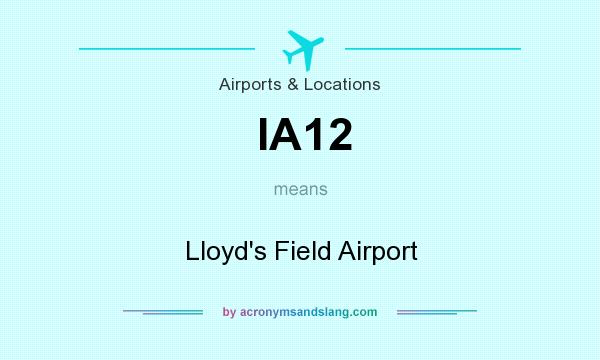What does IA12 mean? It stands for Lloyd`s Field Airport